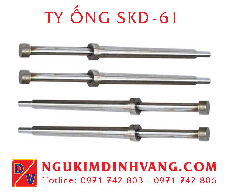 Ty Ống SKD-61